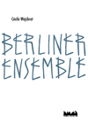Cécile Wajsbrot: Berliner Ensemble